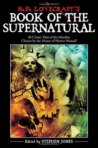 H. P. Lovecraft's Book of the Supernatural: 20 Cla...
