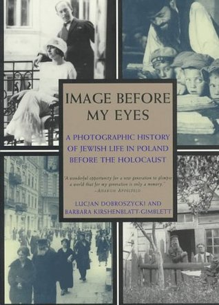 Image Before My Eyes: A Photographic History of Jewish Life in Poland Before the Holocaust