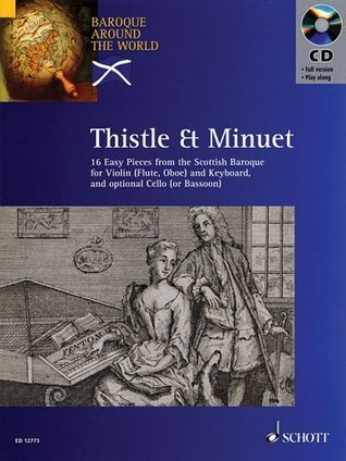 Thistle & Minuet: 16 Easy Pieces from Scottish Baroque (Baroque Around the World Series)
