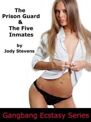 The Prison Guard and the Five Inmates (Interracial Gangbang) (Gangbang Ecstasy Series)