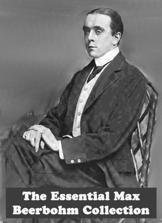 The Essential Max Beerbohm Collection