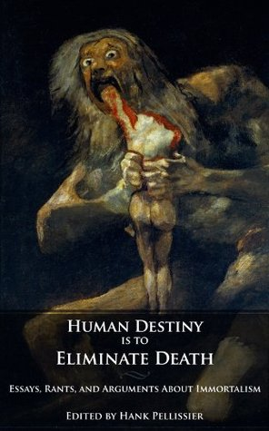 human destiny is to eliminate death essays debates on  19409198