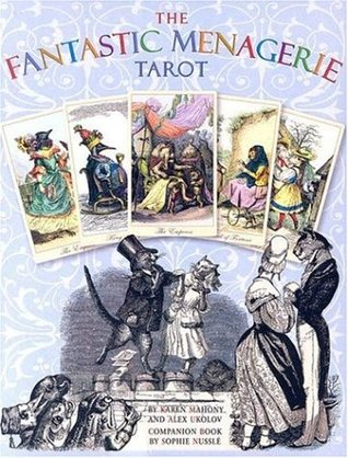 The Fantastic Menagerie Tarot Kit: Based on the Incredible Animal Illustrations of JJ Grandville
