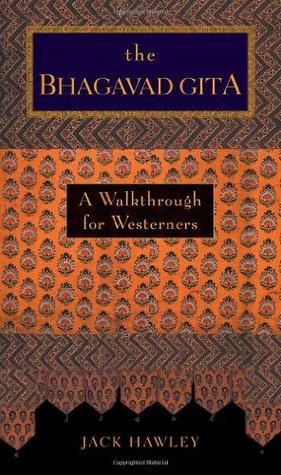 The bhagavad gita: a walkthrough for westerners by Jack