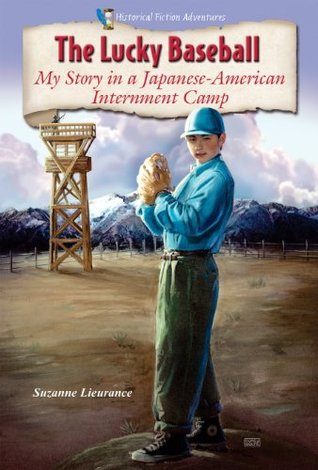 The Lucky Baseball: My Story in a Japanese-American Internment Camp (Historical Fiction Adventures