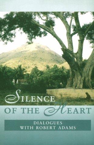 Silence of the Heart by Robert Adams