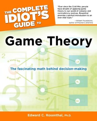 The Complete Idiots Guide To Game Theory By Edward C Rosenthal