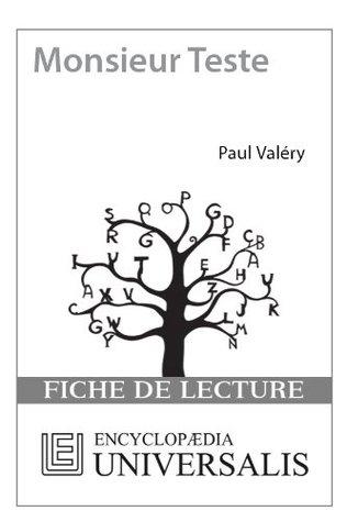 Monsieur Teste de Paul Valéry (Fiche de lecture Universalis)