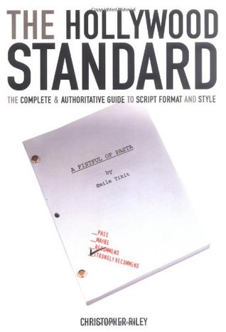 The Hollywood Standard: The Complete and Authoritative Guide to Script Format and Style