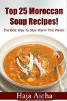Top 25 Moroccan Soups Recipes (Moroccan Cuisine)