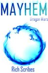 Mayhem: A Dragon Wars Novella: (Novella III)