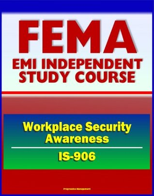 21st Century FEMA Study Course: Workplace Security Awareness (IS-906) - Access Control, ID Badges, Scenarios and Procedures, Bomb Threat Checklist, Identity Theft