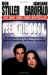 Feel This Book: An Essential Guide to Self-Empowerment, Spiritual Supremacy, and Sexual Satisfaction