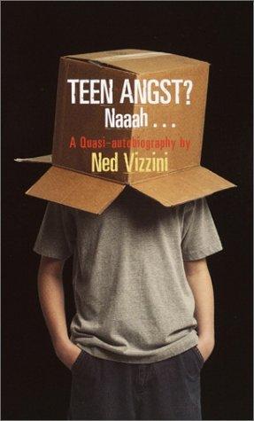 Teen Angst? Naaah... by Ned Vizzini