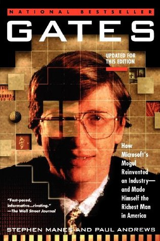 gates-how-microsoft-s-mogul-reinvented-an-industry-and-made-himself-the-richest-man-in-america
