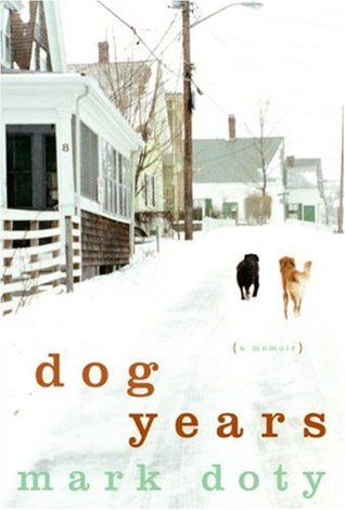 Dog Years by Mark Doty