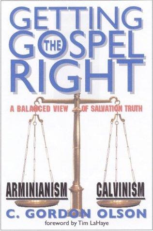 Getting the Gospel Right by C. Gordon Olson