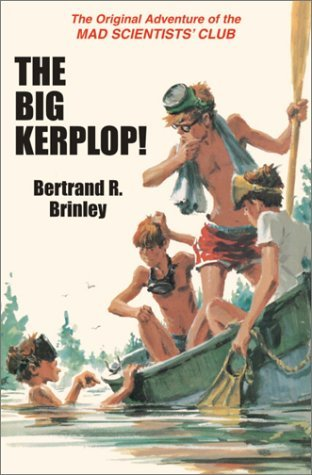 The Big Kerplop!: The Original Adventure of the Mad Scientists' Club