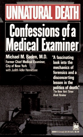 Unnatural Death: Confessions of a Medical Examiner