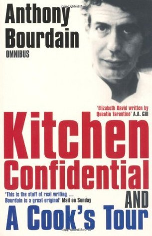 Anthony Bourdain Omnibus: Kitchen Confidential and A Cook's Tour