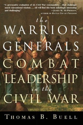 The Warrior Generals: Combat Leadership in the Civil War