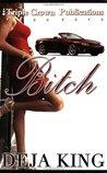 Bitch (Bitch, #1)
