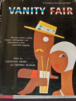 Vanity Fair: A Cavalcade of the 1920s and 1930s- the Best Stories, Articles, Humor, Photographs, Art from America's Most Memorable Magazine