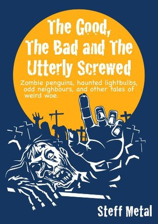 The Good, The Bad, and the Utterly Screwed