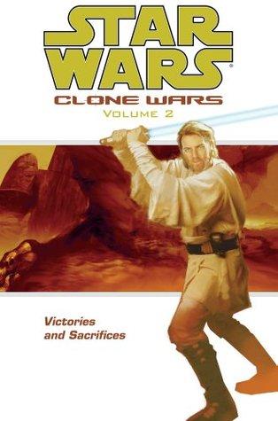 Star Wars: Clone Wars Volume 2 - Victories and Sacrifices (Star Wars: Clone Wars (Graphic Novels))