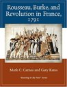 Rousseau, Burke, and Revolution in France, 1791: Reacting to the Past