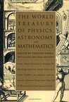 The World Treasury of Physics, Astronomy & Mathematics from Albert Einstein to Stephen W. Hawking & from Annie Dillard to John Updike