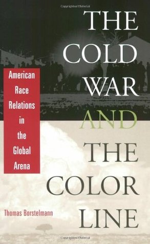Cold War and the Color Line: American Race Relations in the Global Arena