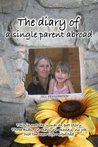 The Diary of a Single Parent Abroad