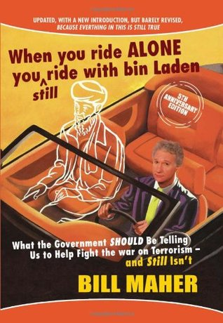 When You Ride Alone You Still Ride With Bin Laden: What the Government Should Be Telling Us to Help Fight the War on Terrorism and Still Isn't