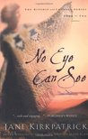 No Eye Can See - The Kinship And Courage Series, Book Two