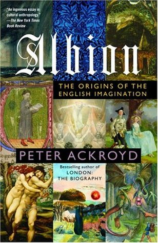 Albion: The Origins of the English Imagination by Peter Ackroyd