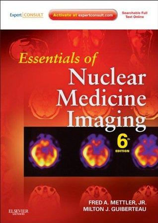 Essentials of Nuclear Medicine Imaging: (Expert Consult- Online and Print) (Essentials of Nuclear Medicine Imaging