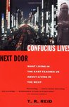 Confucius Lives Next Door by T.R. Reid