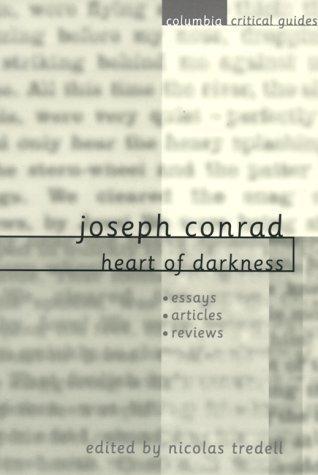Joseph Conrad: Heart of Darkness: Essays, Articles, Reviews