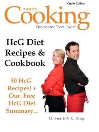 HCG Diet Recipes and Cookbook - 50 HCG Diet Recipes + Our Free HCG Diet Summary - Get the Secret HCG Recipes that Everyone is Looking for...