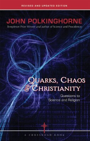 Quarks, ChaosChristianity: Questions to Science And Religion