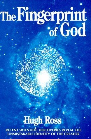 Fingerprint of God by Hugh Ross