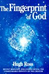 The Fingerprint of God: Recent Scientific Discoveries Reveal the Unmistakable Identity of the Creator
