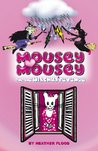 Mousey Mousey and the Witches Revenge by Heather Flood