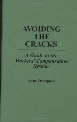 Avoiding the Cracks: A Guide to the Workers' Compensation System