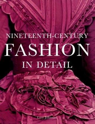 Nineteeth-Century Fashion in Detail