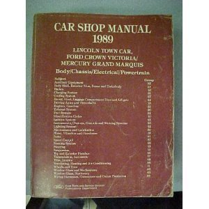 Car Shop Manual 1989 [Lincoln Town Car, Ford Crown Victoria/Mercury Grand Marquis]