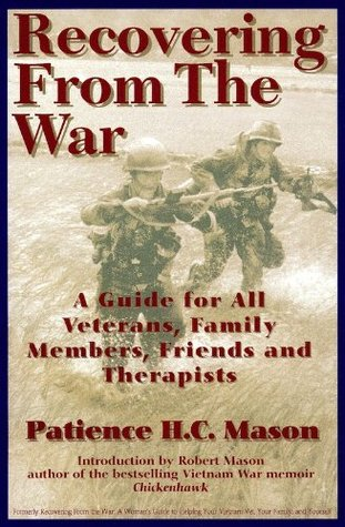 Recovering from the War: A Guide for All Veterans, Family Members, Friends, and Therapists
