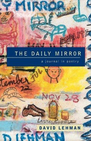 The Daily Mirror by David Lehman