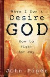 When I Don't Desire God by John Piper